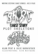Writing Exciting Ghost Stories: Age 9+ GHOST STORY PLOT SKELETONS by Alan Peat