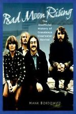 BAD MOON RISING. The Unofficial History of Creedence Clearwater Revival