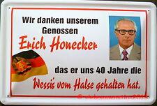 Blechschild 20x30 cm - Spruch: Danke Erich Honecker - Wessi
