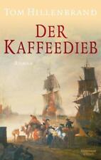 Der Kaffeedieb - Tom Hillenbrand - 9783462048513 PORTOFREI