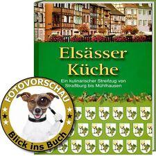 Peter Ploog: Elsässer Küche,ein kulinarischer Streifzug von Straßburg-Mühlhausen