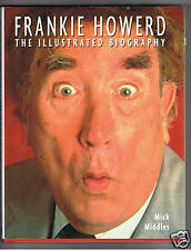 FRANKIE HOWERD THE ILLUSTRATED BIOGRAPHY MICK MIDDLES