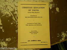 THE CATHOLIC MIND - The Christian Education of Youth - 1936 - Pope Pius XI