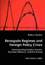 Renegade Regimes and Foreign Policy Crises by Balkan Devlen (2008, Paperback)
