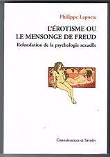 L'ÉROTISME OU LE MENSONGE DE FREUD - PHILIPPE LAPORTE - NEUF