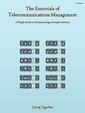 The Essentials of Telecommunications Management : A Simple Guide to...