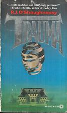 TRAUMA - P J O'Shaughnessy - Thriller - AMNESIA VICTIM IS PRISONER IN SANITARIUM