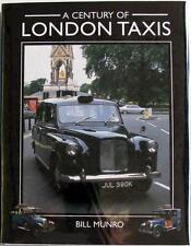A CENTURY OF LONDON TAXIS - BILL MUNRO ISBN:1861267622 CAR BOOK