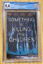 SOMETHING IS KILLING THE CHILDREN #1 1st PRINT 1st ERICA SLAUGHTER CGC 9.4 BOOM
