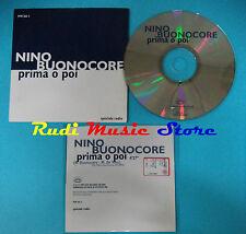 CD Singolo NINO BUONOCORE Prima o Poi PFM 366 2 PROMO CARDSLEEVE(S19*) no lp dvd