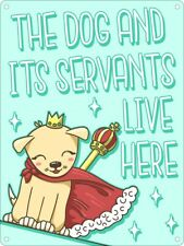 Tin Sign The Dog & It's Servants Live Here 15x20cm