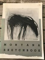 Montana Sketchbook Exhibit Catalog - Montana Institute of the Arts, 1989