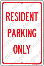 "Resident Parking Only on an 8""x12"" Aluminum Sign Made in USA UV Protected Red/Wh"