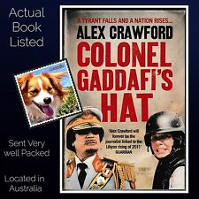 Colonel Gaddafi's Hat Alex Crawford Hardcover A Tyran Falls and a. Nation Rises