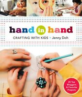 Hand in Hand Crafting With Kids  (Orig. Price: $19.95) NEW!
