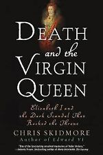 Death and the Virgin Queen: Elizabeth I and the Dark Scandal That Rocked the Thr