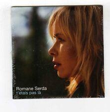 CD SINGLE PROMO (NEUF) ROMANE SERDA T'ETAIS PAS LA (RENAUD)