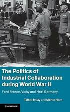 The Politics of Industrial Collaboration during World War II: Ford France, Vichy