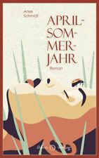 Aprilsommerjahr | Anke Schmidt | Buch | 320 S. | Deutsch | 2018