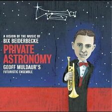 Private Astronomy: A Vision of the Music of Bix Beiderbecke by Geoff Muldaur/Geo