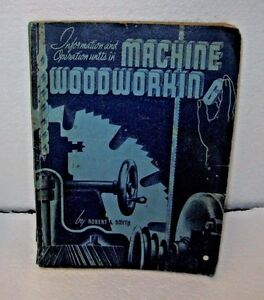 1938 Machine Woodworking Soft Cover Book By Robert E. Smith