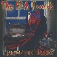 The Filth Hounds : Hair of the Hound? CD (2018) ***NEW*** FREE Shipping, Save £s