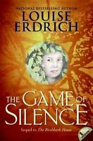 The Game Of Silence: By Louise Erdrich