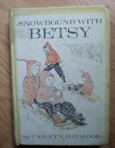 Snowbound With Betsy Written and Illustrated by Carolyn Haywood 1962 First Ed.