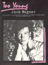 "Jack Wagner ""Too Young"" Sheet Music-Piano/Vocal/Guitar/ Chords-1985-New On Sale!"
