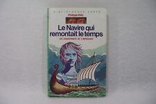 LES CONQUÉRANTS DE L'IMPOSSIBLE Le Navire qui remontait le temps Philippe EBLY