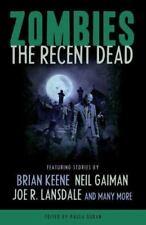 Zombies: The Recent Dead by Neil Gaiman , Paperback