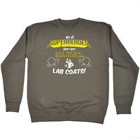 Not All Superheroes Wear Capes à LAB COATS SWEATSHIRT birthday fashion geek nerd