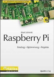 Raspberry Pi: Einstieg - Optimierung - Projekte (ak... | Buch | Zustand sehr gut
