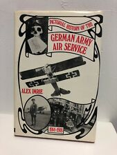 Pictorial History of the German Army Air Service 1914-1918 Alex Imrie Hardcover