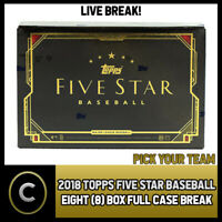 2018 TOPPS FIVE STAR BASEBALL 8 BOX (FULL CASE) BREAK #A320 - PICK YOUR TEAM
