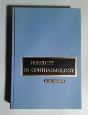 Jules Francois  HEREDITY IN OPHTHALMOLOGY Book 1961
