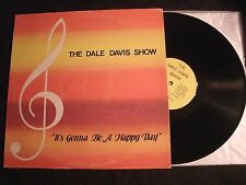 Dale Davis Show - It's Gonna Be A Happy Day - Private Vinyl 12'' Lp./ Country