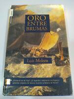 Oro Entre Brumas Luis Melero 299 pgs 2004 Primera Edicion - LIBRO Español