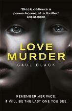 Love Murder: A Spine-Chilling Serial-Killer Thriller by Saul Black...