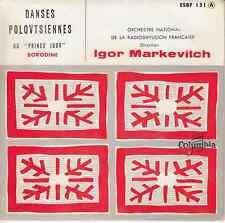 45 T EP DANSES DANSES POLOVTSIENNES DU PRINCE IGOR BORODINE (IGOR MARKEVITCH)