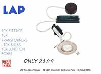 LAP Fixed Low Voltage 12 VOLT Downlight Contractor Pack CHROME Pk10 ONLY 21.99
