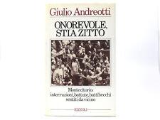 Giulio Andreotti Onorevole, stia zitto RIZZOLI 1987