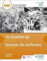 WJEC GCSE History The Elizabethan Age 1558-1603 and Depression,... 9781510403185