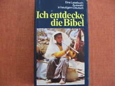 ICH ENTDECKE DIE BIBEL - Ein Lesebuch - Auswahl in heutigen Deutsch