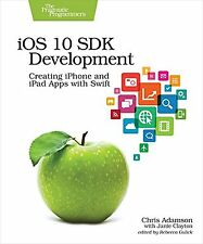 iOS 10 SDK Development: Creating iPhone and iPad Apps with Swift NEW BOOK