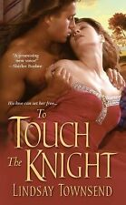 To Touch The Knight Townsend, Lindsay Mass Market Paperback
