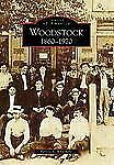 Woodstock: 1860-1970 (Images of America), Whitmore, Felicia S., Very Good Book