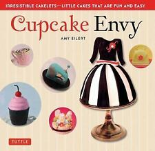 Cupcake Envy: Irresistible Cakelets - Little Cakes that are Fun and Easy (35 ...