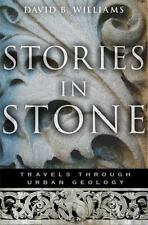 Stories in Stone: Travels Through Urban Geology by Williams, David B.