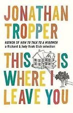 This Is Where I Leave You, By Jonathan Tropper,in Used but Acceptable condition